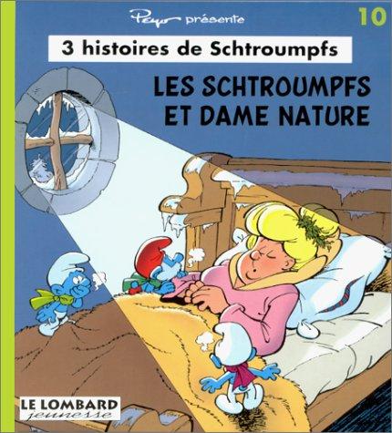 9782873890216: 3 Histoires de Schtroumpfs : Les Schtroumpfs et Dame Nature, numéro 10 (French Edition)