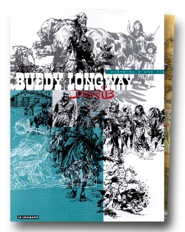 9782873890247: Buddy Longway, l'intégrale : Histoire d'une vie, coffret de luxe, 4 volumes