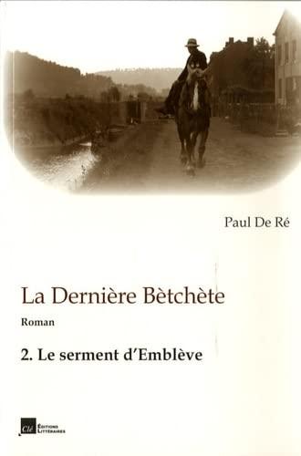 9782873970123: La dernière Bètchète : Volume 2, le serment d'Emblève
