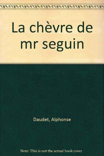 La chèvre de mr seguin: Daudet/Janicotte