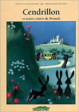 Cendrillon et Autres Contes de Perrault: Cappe, Jeanne ;
