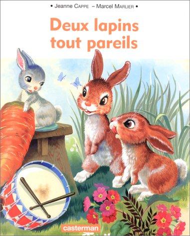 Deux lapins tout pareils: Cappe, Jeanne, Marlier,