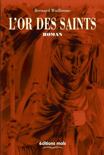 Or des Saints (French Edition): Wuillaume B