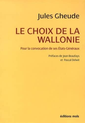 Le Choix de la Wallonie. Pour la: GHEUDE, Jules