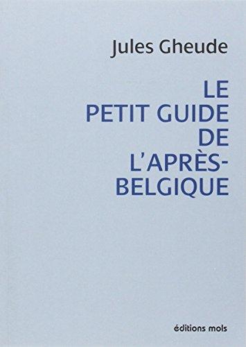 Le petit guide de l'après-Belgique: Jules Gheude