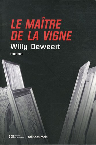 Le ma\^itre de la vigne: Willy Deweert
