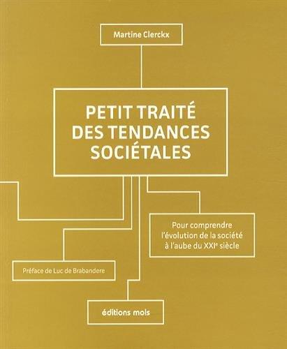 9782874021626: Petit traité des tendances sociétales : Pour comprendre l'évolution de la société à l'aube du XXIe siècle