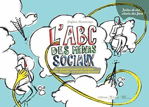 9782874033124: L'ABC des médias sociaux. Comment tirer parti de Facebook, Twitter, LinkedIn ... sur le plan professionnel