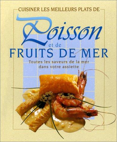 9782874110016: Cuisiner les meilleurs plats de Poisson et de Fruits de mer