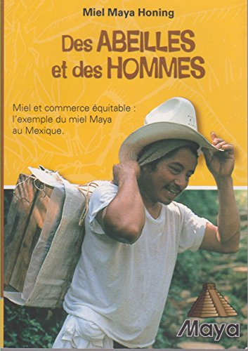 9782874153051: Des abeilles et des hommes. Miel et commerce équitable: l'exemple du miel Maya au Mexique.