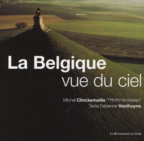 9782874156380: La Belgique vue du ciel : Un regard inédit sur le patrimoine majeur