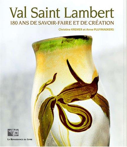 9782874158445: Val Saint Lambert : 180 ans de savoir-faire et de cr�ation