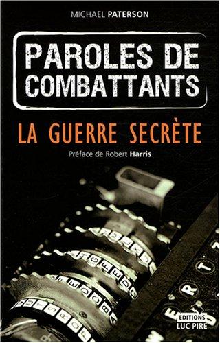 9782874159497: Paroles de combattants : La guerre secrète