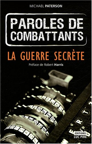 9782874159497: Paroles de combattants : La guerre secr�te