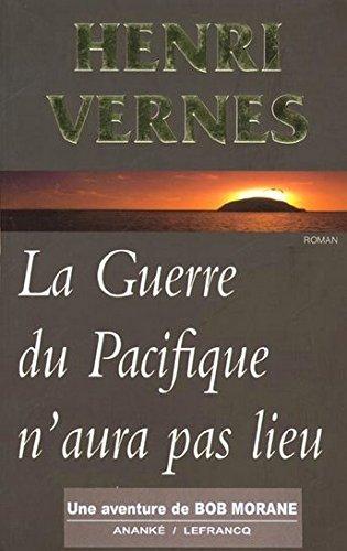 La guerre du Pacifique n'aura pas lieu (9782874180170) by Henri Vernes