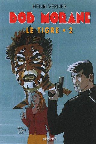 Bob Morane volume 125-145 le tigre: Vernes,Henri