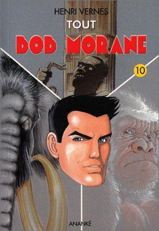 9782874180729: Tout Bob Morane 10