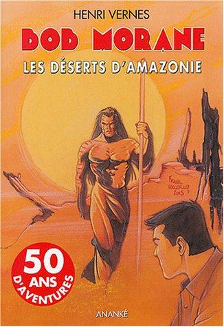 9782874181085: Bob Morane, tome 168 : Les Déserts d'Amazonie