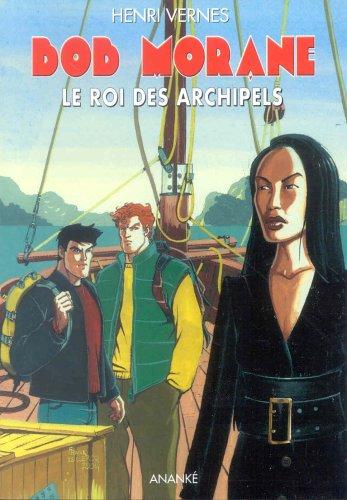 Bob Morane Le roi des archipels roman et la BD: Vernes,Henri