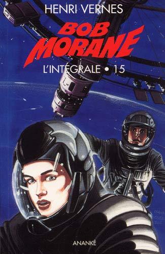 Bob Morane Integrale Vol 15: Vernes Henri