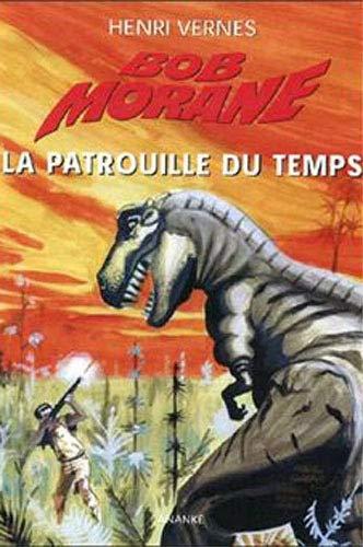 Bob Morane La patrouille du temps reunit Les chasseurs de Dino: Vernes Henri