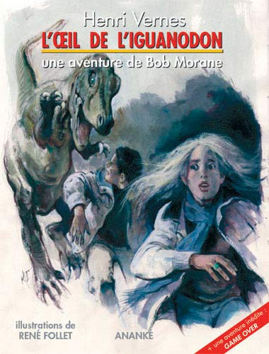L'oeil de l'iguanodon Une aventuire de Bob Morane: Vernes Henri