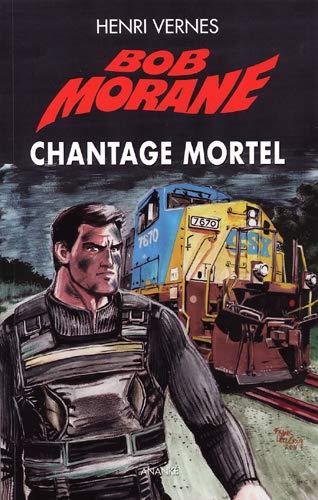 Bob Morane Le piege infernal Vol 3 Chantage mortel: Vernes Henri