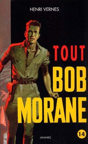 Tout Bob Morane Vol 14: Vernes Henri