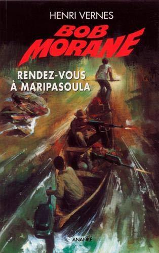 Bob Morane Vol 10 Rendez vous a Maripasoula: Vernes Henri