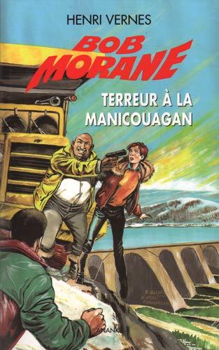 9782874182440: Bob morane terreur a la manicouagan
