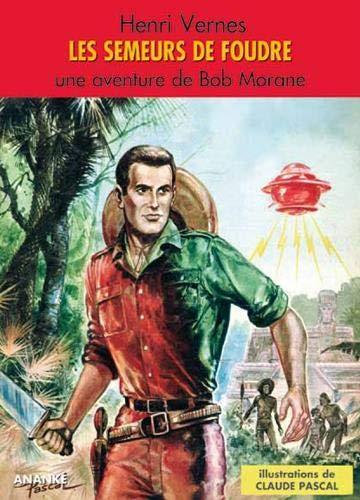 9782874182662: Les Semeurs de Foudre - Bob Morane