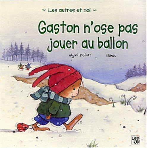 9782874220333: Gaston n'ose pas jouer au ballon (Les autres et moi)