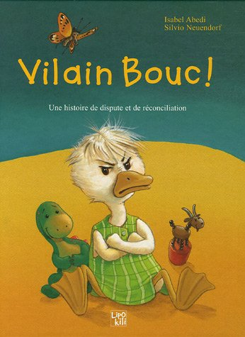 9782874221057: Vilain Bouc ! Sale Canard ! : Une histoire de dispute et de r�conciliation