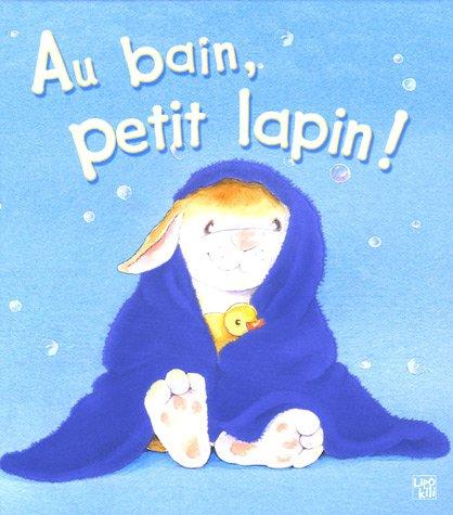 9782874221392: Au bain, petit lapin !