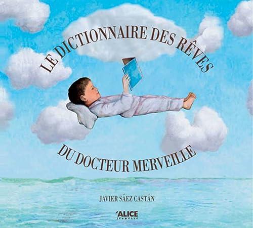 Le dictionnaire des rêves du docteur Merveille: Javier Saez Castan