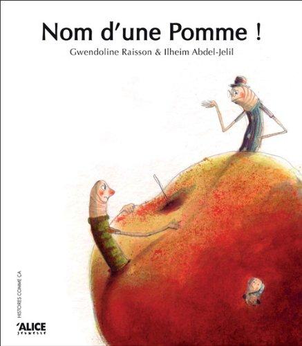 9782874261213: Nom d'une pomme !