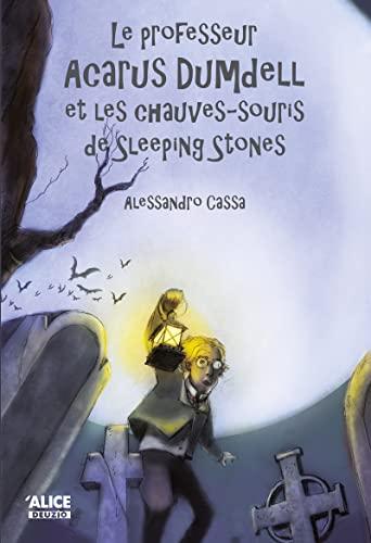 9782874262395: Professeur acarus dumdell et les chauves-souris de sleeping stones (le)