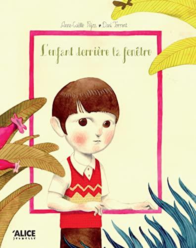 Enfant derrière la fenêtre (L'): Féjoz, Anne-Gaëlle