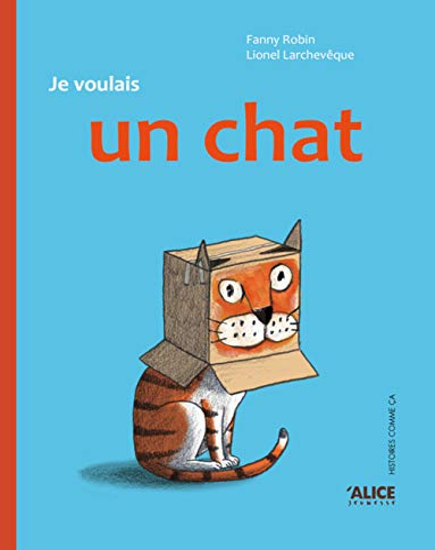 9782874262630: Je voulais un chat !
