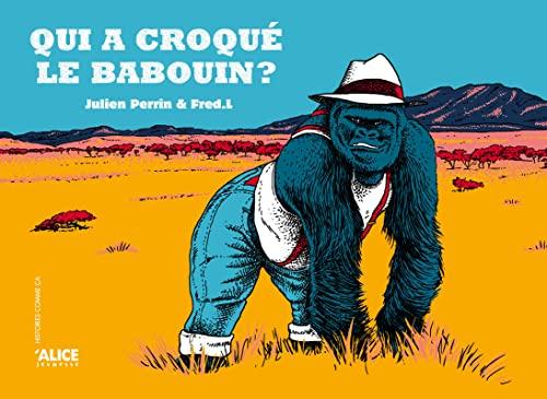 QUI A CROQUE LE BABOUIN: PERRIN JULIEN FRED