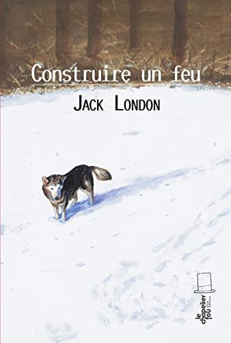 CONSTRUIRE UN FEU: LONDON JACK