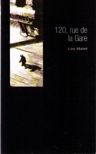 120, rue de la gare: Malet Léo