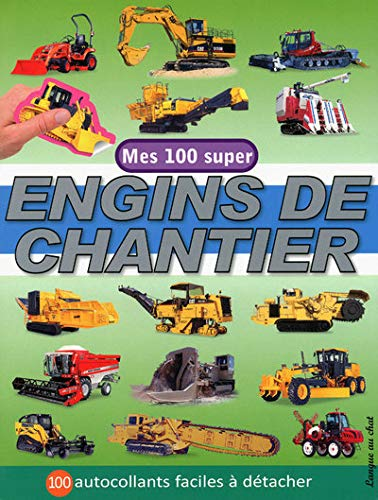 9782874319679: Mes 100 super engins de chantier