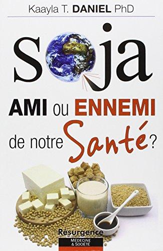 9782874341274: Soja - Ami ou ennemi de notre Santé ?