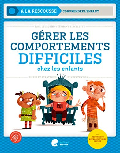 GERER LES COMPORTEMENTS DIFFICILES CHEZ LES ENFANTS: AVERBODE