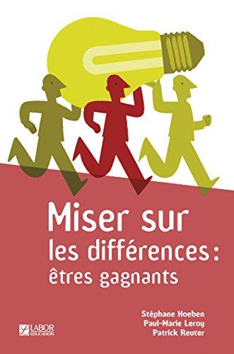9782874412301: Miser sur les différences : êtres gagnants