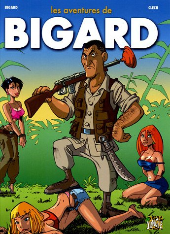 Les aventures de Bigard, Tome 1:: Jean-Marie Bigard, Clech