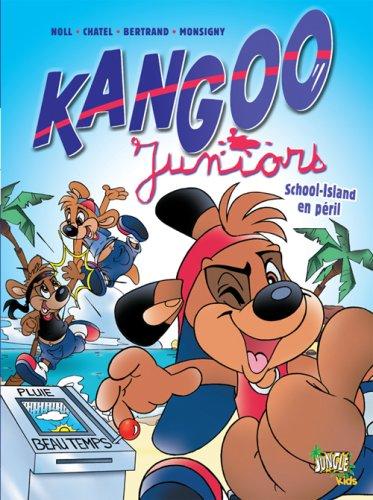 Kangoo Juniors, Tome 1 : School-Island en: Noll Chatel Bertrand