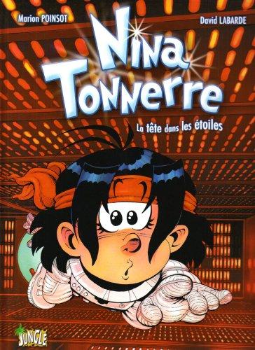 9782874424205: Nina Tonnerre, Tome 2 : La tête dans les étoiles