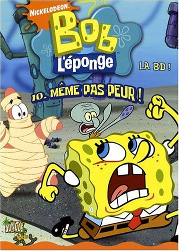 9782874426094: Bob l'éponge la BD, Tome 10 : Même pas peur !